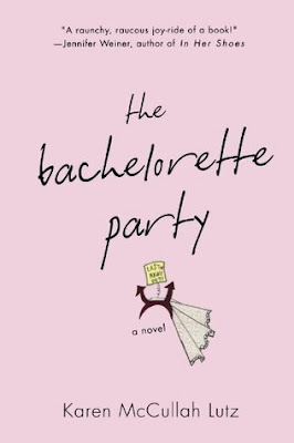 The Bachelorette Party by Karen McCullah Lutz