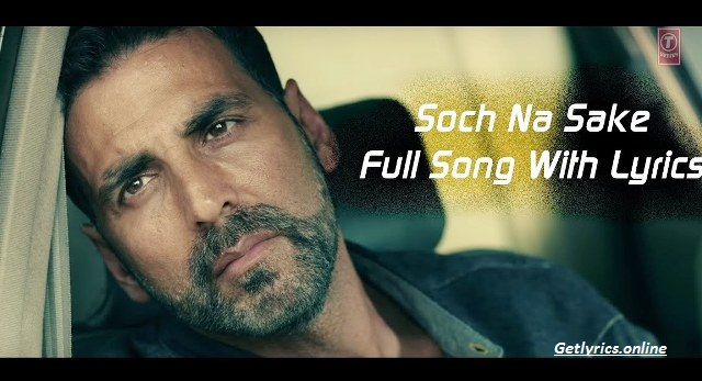 Soch Na Sake Lyrics-Arijit Singh