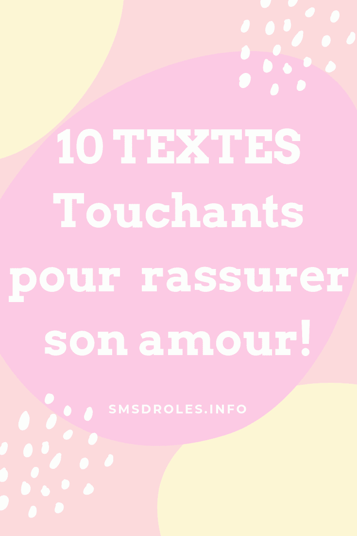 10 Textes Touchants Pour Rassurer Son Amour Sms Damour Et