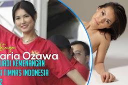 Maria Ozawa: Indonesia U-22 Menang, Karena Datang Pemersatu Bangsa!