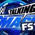 Regresso do WWE Backstage cancelado e Talking Smack volta ao FS1