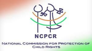 ദേശീയ ബാലാവകാശ കമ്മീഷൻ -കേരള സംസ്ഥാന ബാലാവകാശ കമ്മീഷൻ-national Commission for Protection of Child Rights NCPCR