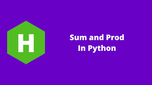 HackerRank Sum and Prod in python problem solution
