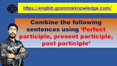 Perfect participle/present participle/past participle