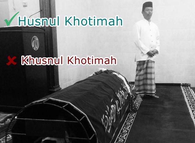 Perbedaan Husnul Khotimah dan Khusnul Khotimah - IG