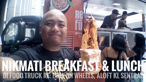 Nikmati Breakfast Dan Lunch Di Food Truck RE: Fuel On Wheels, Aloft KL Sentral