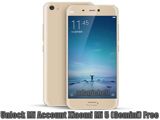 Unlock Mi Account Xiaomi Mi 5 (Gemini) Free