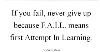 """If you fail, never give up because FAIL means ""First Attempt In Learning""."
