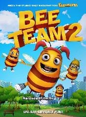 Bee Team 2 (2019) Full Movie Download in Hindi 1080p 720p 480p