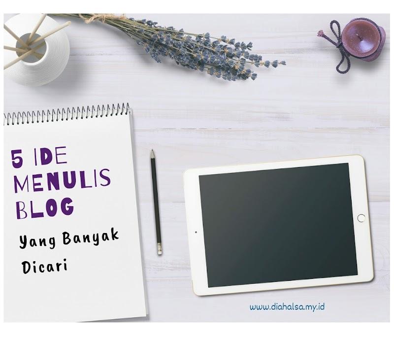 5 Ide Menulis Blog yang Banyak Dicari