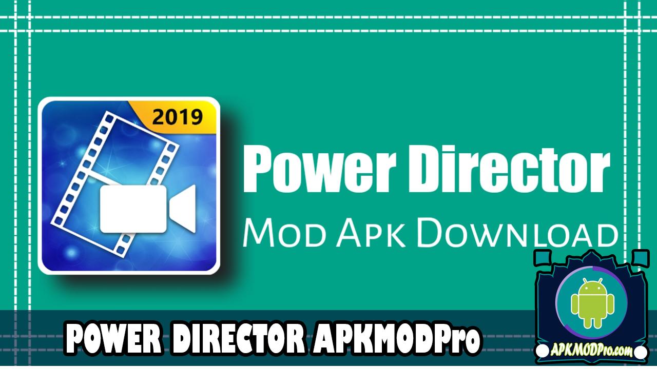 PowerDirector Pro APK v6.5.1 (MOD, Unlocked) Terbaru 2020