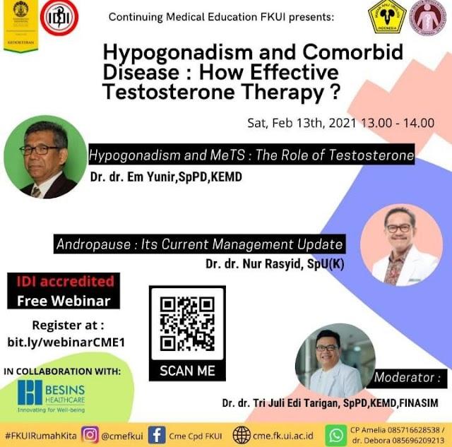 "GRATIS SKP IDI ""CME FKUI presents:  Hypoganadism and Comorbid Disease: How Effective Testosterone Therapy? """