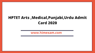 HPTET Arts ,Medical,Punjabi,Urdu Admit Card 2020