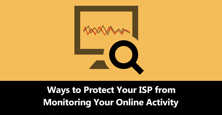 Ways to Protect Your ISP from Monitoring Your Online Activity