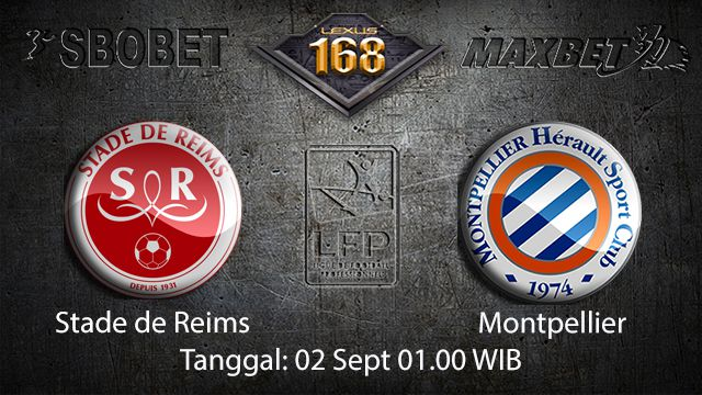 Prediksi Bola Jitu Stade de Reims vs Montpellier 2 September 2018 ( French Ligue 1 )