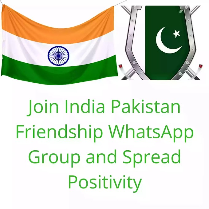 Join India Pakistan Friendship WhatsApp Group and Spread Positivity