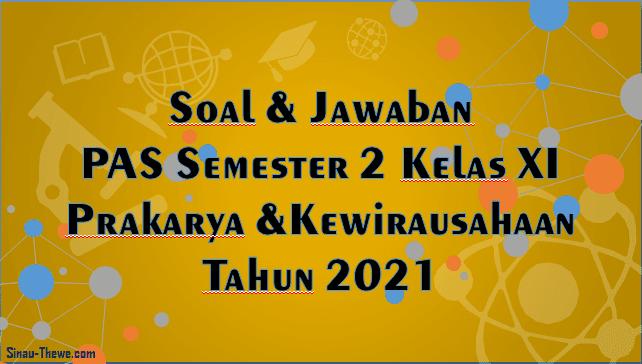 Soal Jawaban Pas Semester 2 Kelas 11 Prakarya Sma Smk 2021 Sinau Thewe Com