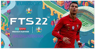 Download FTS 22 Special EURO 2020 Android 4K Best Graphics Full Transfers & New Faces Kits 2021/22