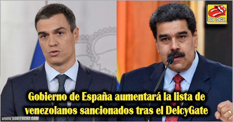 Gobierno de España aumentará la lista de venezolanos sancionados tras el DelcyGate