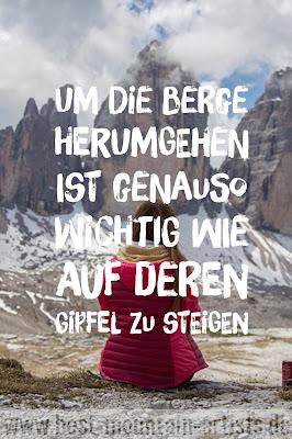 """""""Um die Berge herumgehen ist genauso wichtig wie auf deren Gipfel zu steigen."""", Heinrich Harrer"""