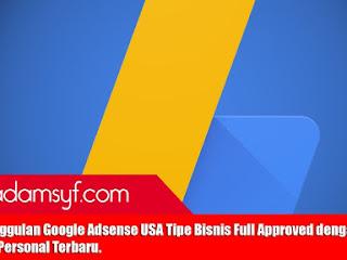 Keunggulan Google Adsense USA Tipe Bisnis Full Approved