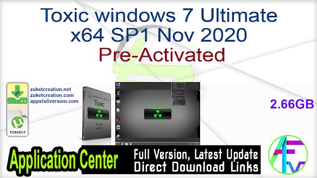 Toxic windows 7 Ultimate X64 SP1 Nov 2020 Pre-Activated