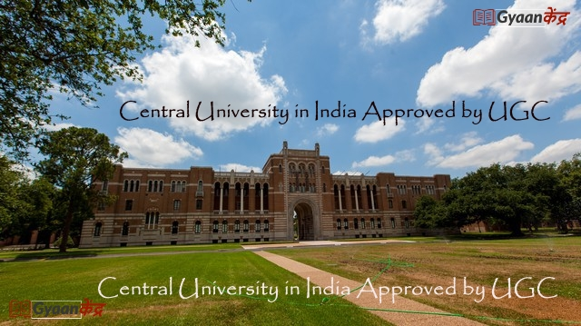 List Of Top UGC approved Central Universities In India 2019- gyaankendra.com, ugc approved university,central universities in india,central universities,ugc approved university in india,ugc approved university 2019