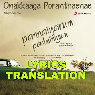 Onakkaaga Poranthaenae Lyrics in English   With Translation   - Pannaiyarum Padminiyum