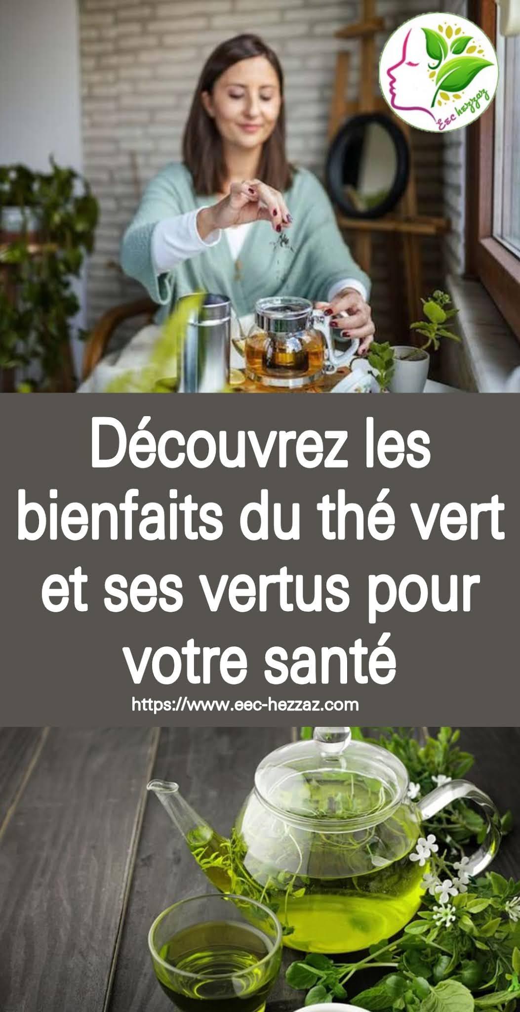 Découvrez les bienfaits du thé vert et ses vertus pour votre santé