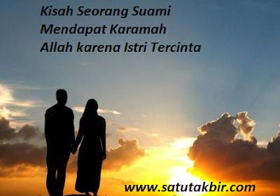 Kisah Seorang Suami Mendapat Karamah Allah karena Istri Tercinta