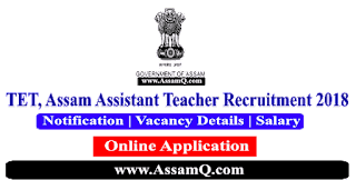 TET, Assam Lower Primary Recruitment 2018 [5393 Posts]