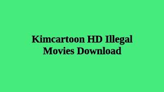 Kimcartoon HD Illegal Movies Download Website
