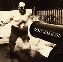 VAN HALEN III: ΤΙΠΟΤΕ ΣΤΗ ΖΩΗ ΔΕΝ ΕΙΝΑΙ ΤΥΧΑΙΟ...ΚΑΙ ΣΤΗ ΔΙΣΚΟΓΡΑΦΙΑ