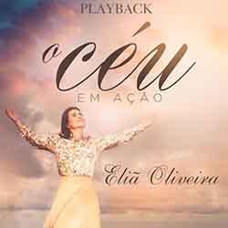 Baixar CD O Céu em Ação PLAYBACK - Eliã Oliveira Mp3