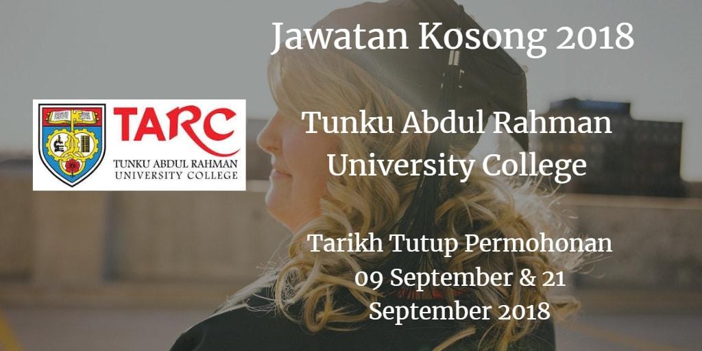 Jawatan Kosong Tunku Abdul Rahman University College 09 & 21 September 2018