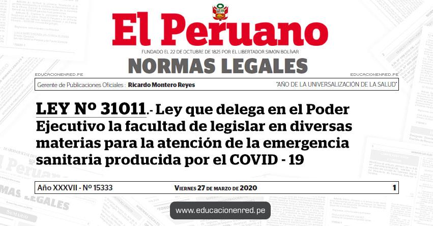 LEY Nº 31011.- Ley que delega en el Poder Ejecutivo la facultad de legislar en diversas materias para la atención de la emergencia sanitaria producida por el COVID - 19