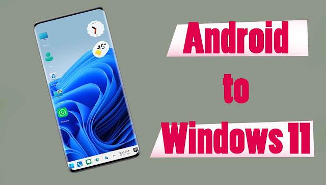 تثبيت Windows 11 على هاتفك الذكي أندرويد