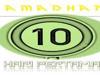 Keutamaan dan Keistimewaan Pahala 10 Hari Pertama Bulan Ramadhan
