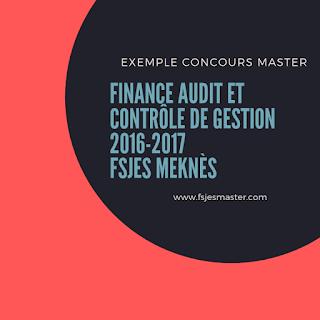 Exemple Concours Master Finance Audit et Contrôle de Gestion 2016-2017 - Fsjes Meknès