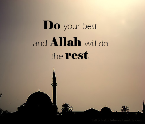 Allah Quotes - Do your best and Allah will do the rest
