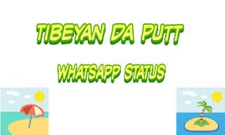 Tibeyan da putt whatsapp status Download