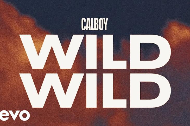 Listen: Calboy - Wild Wild