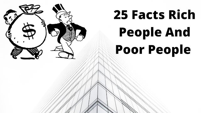 25 Facts Rich People And Poor People