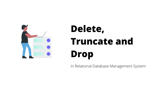Delete, Truncate and Drop in Relational Database - Vijay Thapa