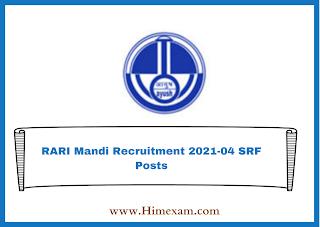 RARI Mandi Recruitment 2021-04 SRF Posts