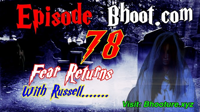 Bhoot.Com By Rj Russell Episode 78 - 06 August 2021 (06-08-2021)