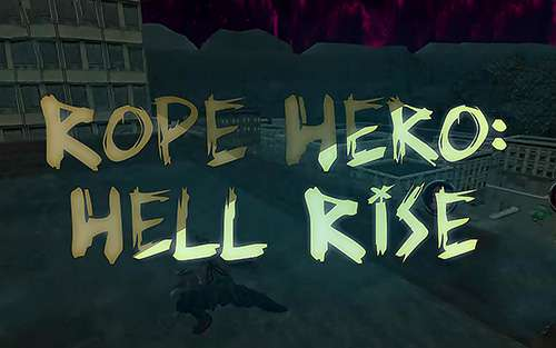 Rope Hero Hell Rise Android 1.0 Full