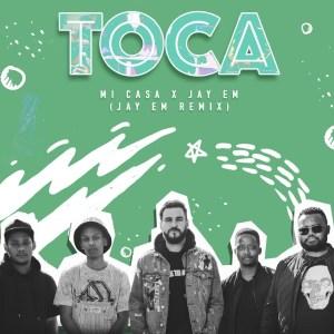 Mi Casa - Toca (Jay Em Remix)