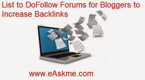 List to DoFollow Forums for Bloggers to Increase Backlinks : eAskme