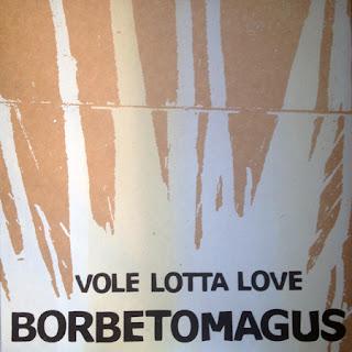 Borbetomagus, Vole Lotta Love